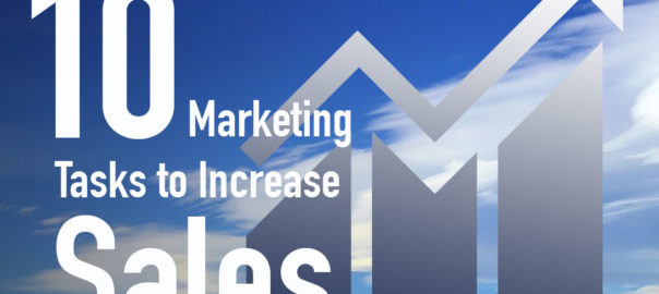 10 Marketing Tasks to Increase Sales